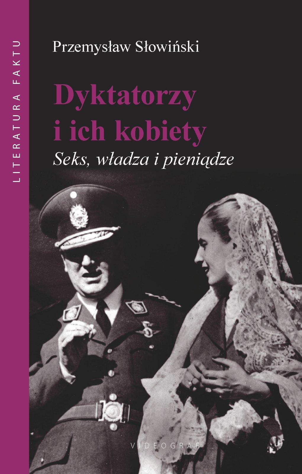Dyktatorzy i ich kobiety. Seks, władza i pieniądze - Ebook (Książka na Kindle) do pobrania w formacie MOBI