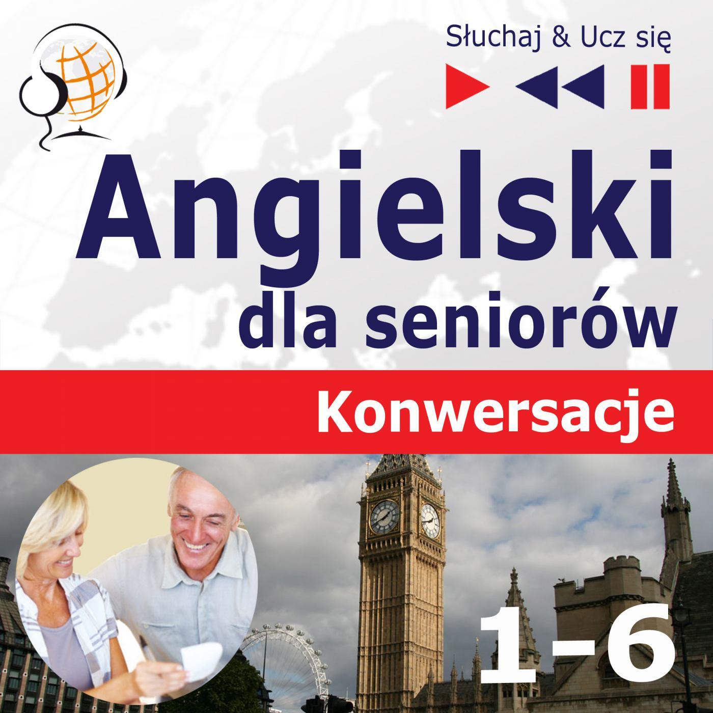Angielski dla seniorów. Konwersacje część 1-6. Pakiet - Audiobook (Książka audio MP3) do pobrania w całości w archiwum ZIP