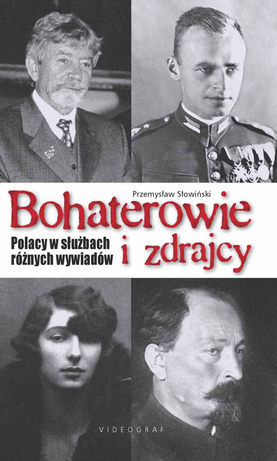 Bohaterowie i zdrajcy. Polacy w służbach różnych wywiadów - Ebook (Książka EPUB) do pobrania w formacie EPUB