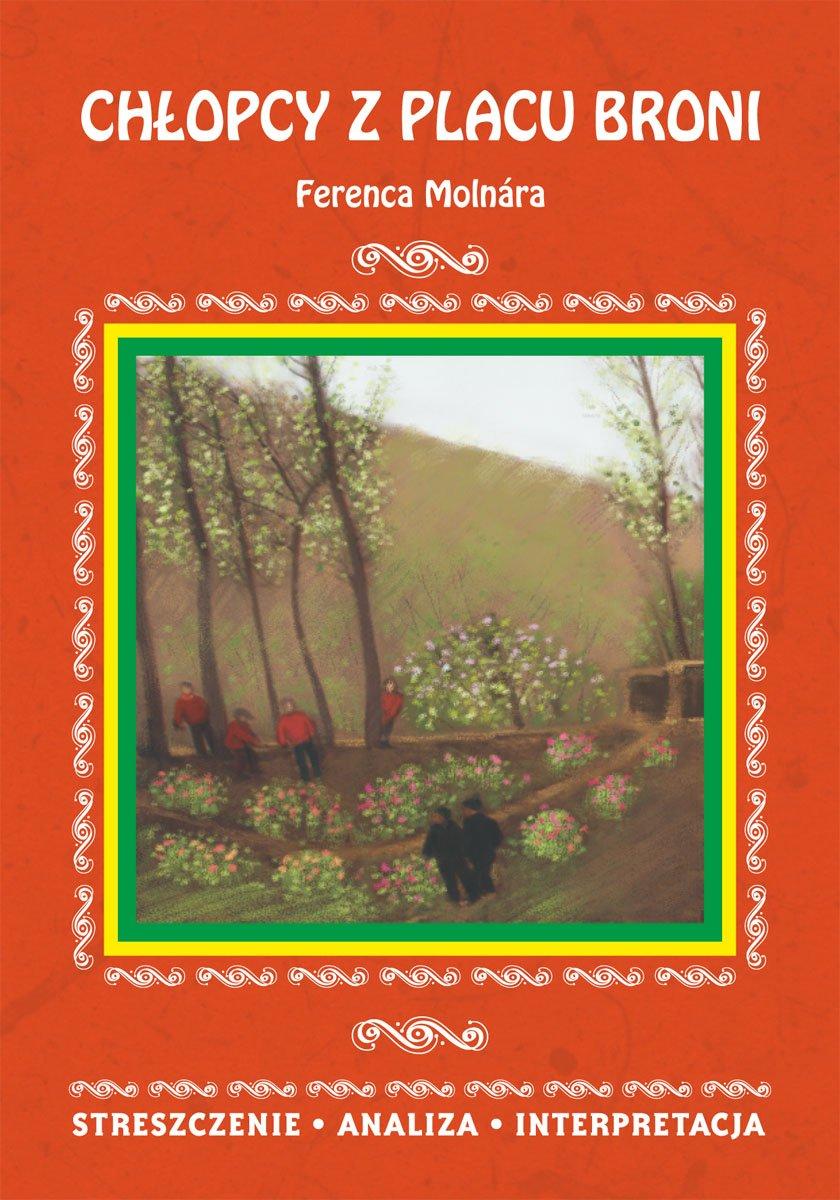 Chłopcy z Placu Broni Ferenca Molnára. Streszczenie, analiza, interpretacja - Ebook (Książka PDF) do pobrania w formacie PDF