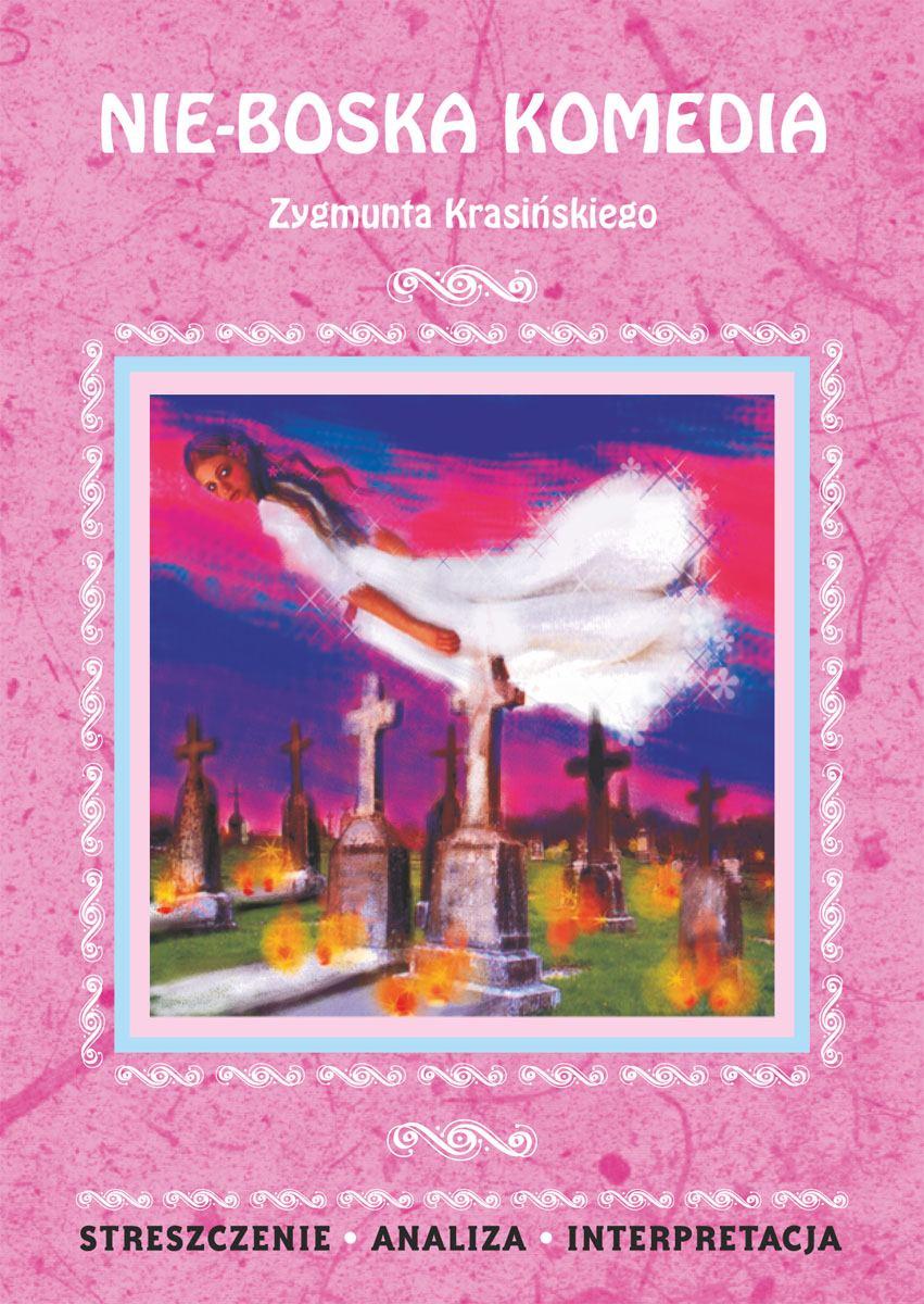 Nie-Boska komedia Zygmunta Krasińskiego. Streszczenie, analiza, interpretacja - Ebook (Książka PDF) do pobrania w formacie PDF