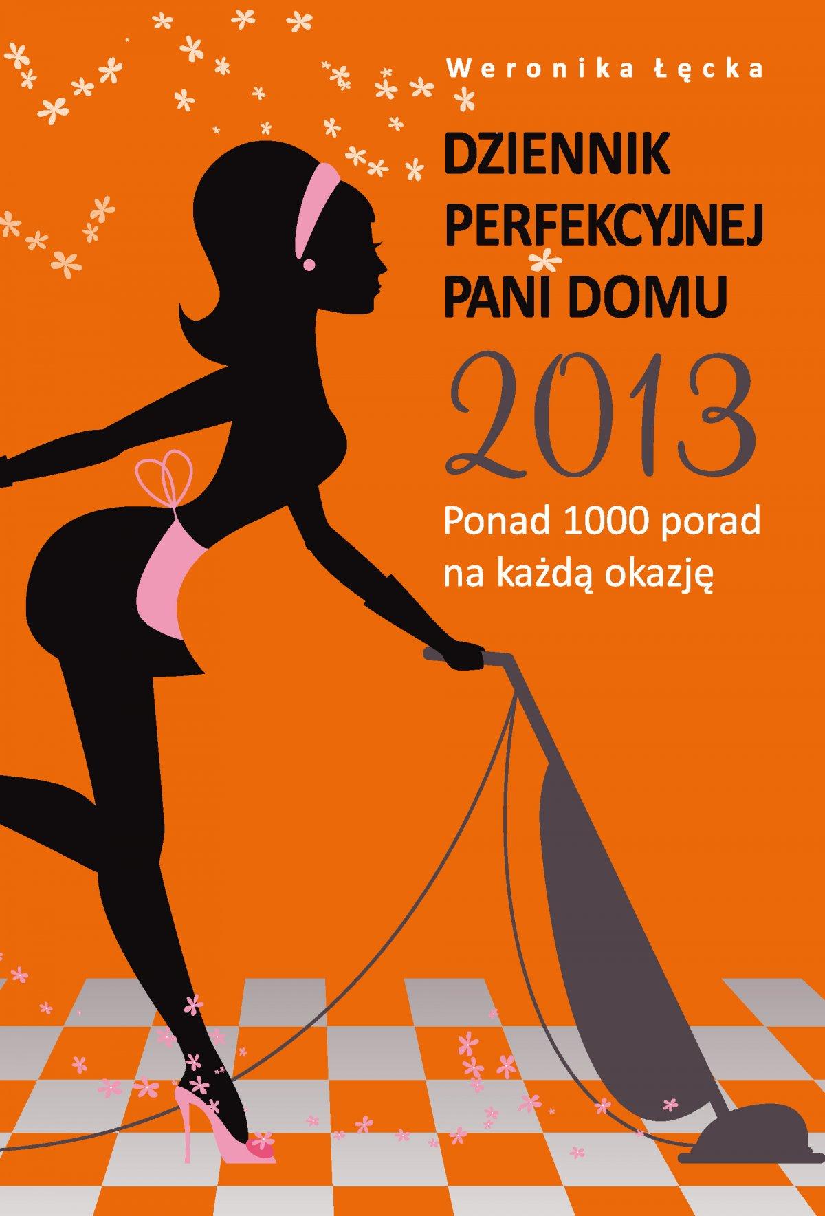 Dziennik perfekcyjnej pani domu. Ponad 1000 porad na każdą okazję - Ebook (Książka PDF) do pobrania w formacie PDF