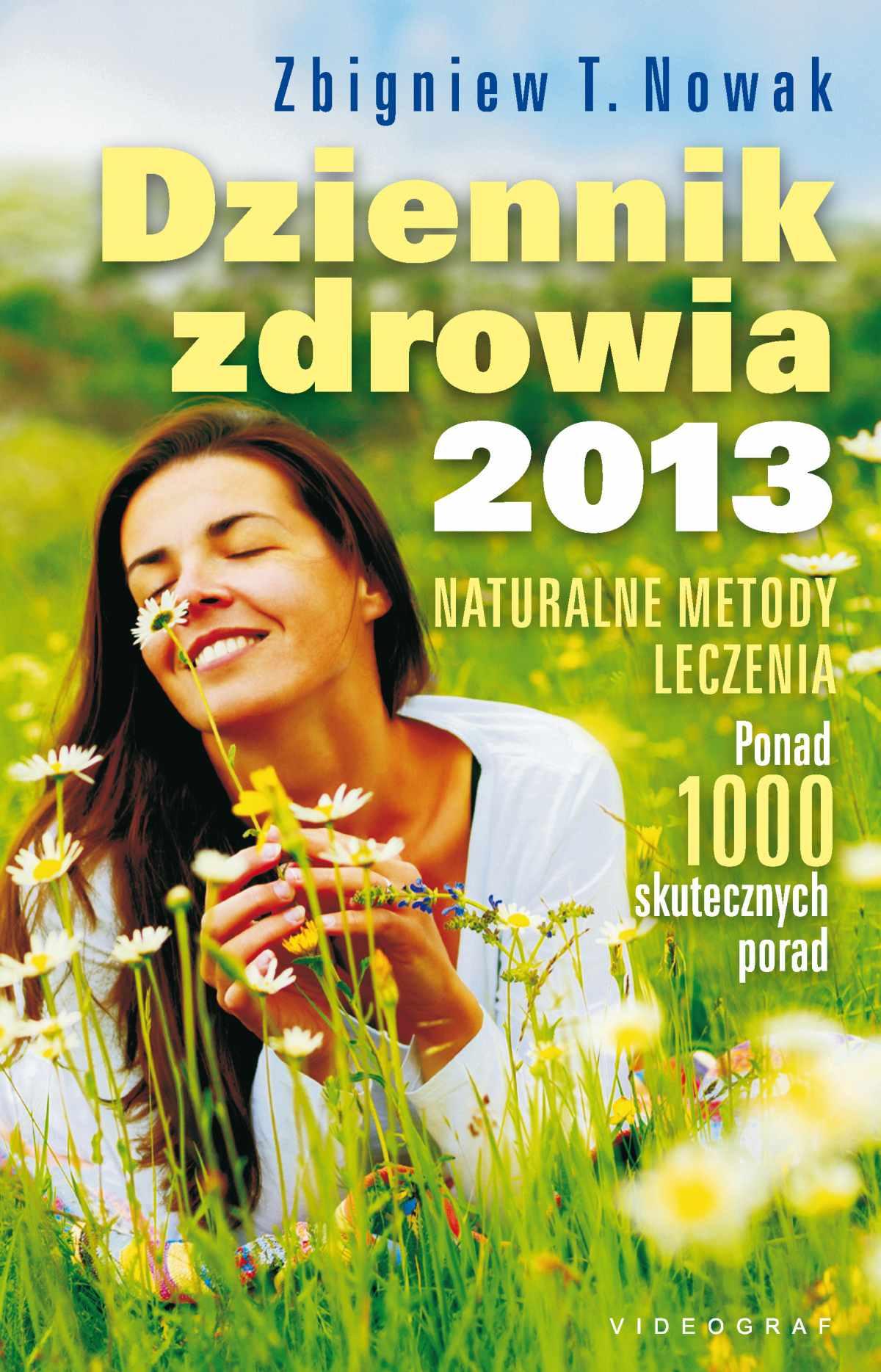 Dziennik zdrowia 2013. Naturalne metody leczenia - Ebook (Książka PDF) do pobrania w formacie PDF