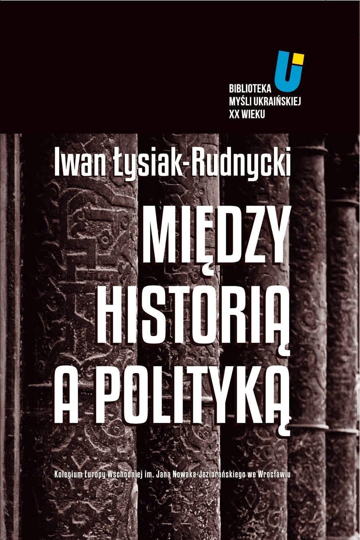 Między historią a polityką - Ebook (Książka na Kindle) do pobrania w formacie MOBI