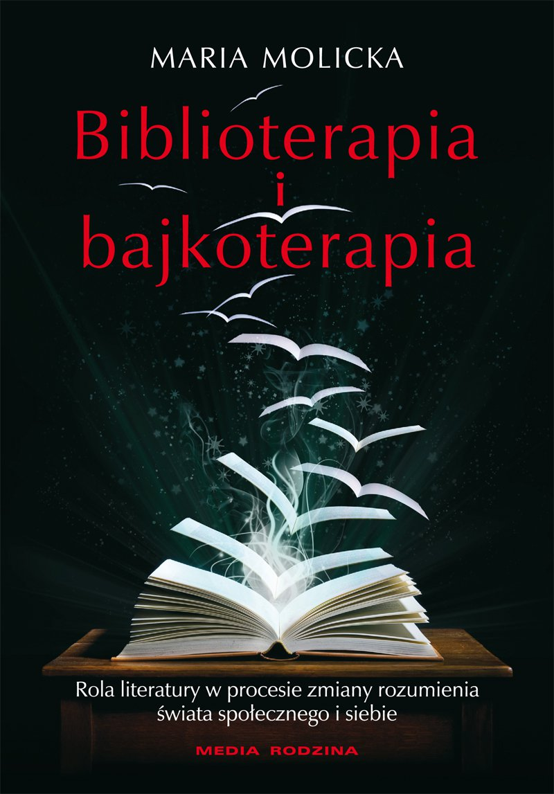 Biblioterapia i bajkoterapia - Maria Molicka