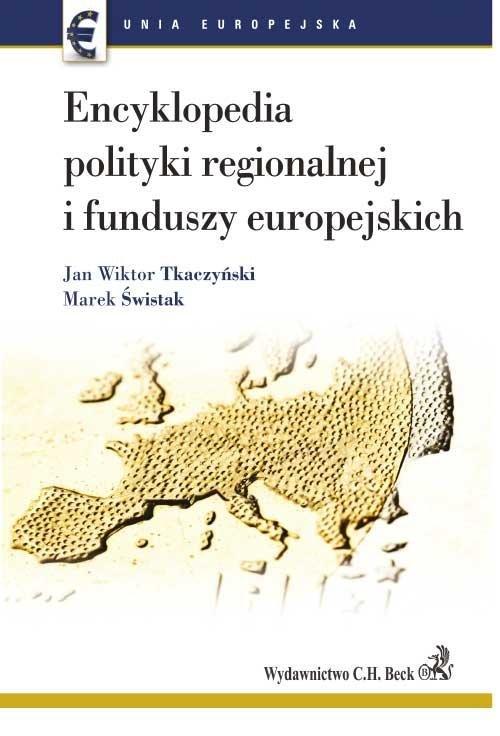 Encyklopedia polityki regionalnej i funduszy europejskich - Ebook (Książka PDF) do pobrania w formacie PDF