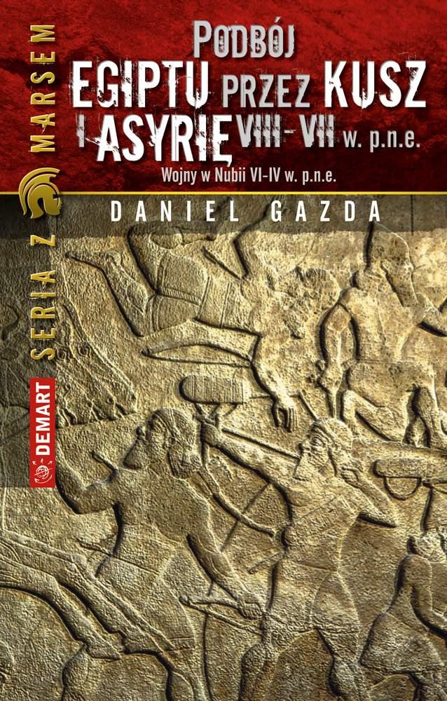 Podbój Egiptu przez Kusz i Asyrię w VIII-VII w. p.n.e. - Ebook (Książka na Kindle) do pobrania w formacie MOBI