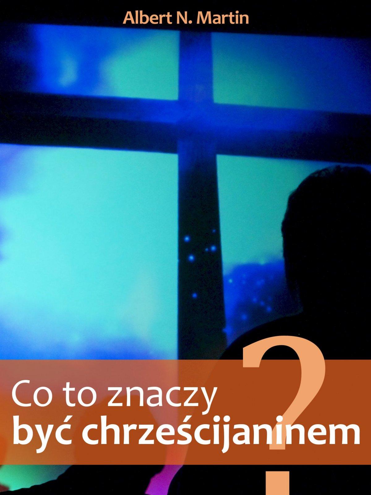 Co to znaczy być chrześcijaninem? - Ebook (Książka EPUB) do pobrania w formacie EPUB