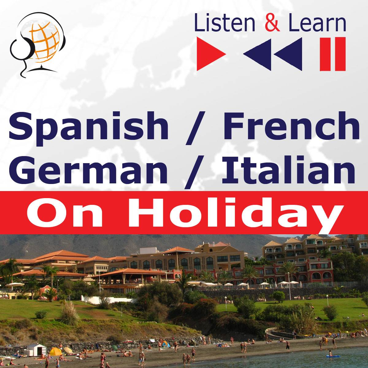 Spanish / French / German / Italian - on Holiday. Listen & Learn to Speak - Audiobook (Książka audio MP3) do pobrania w całości w archiwum ZIP