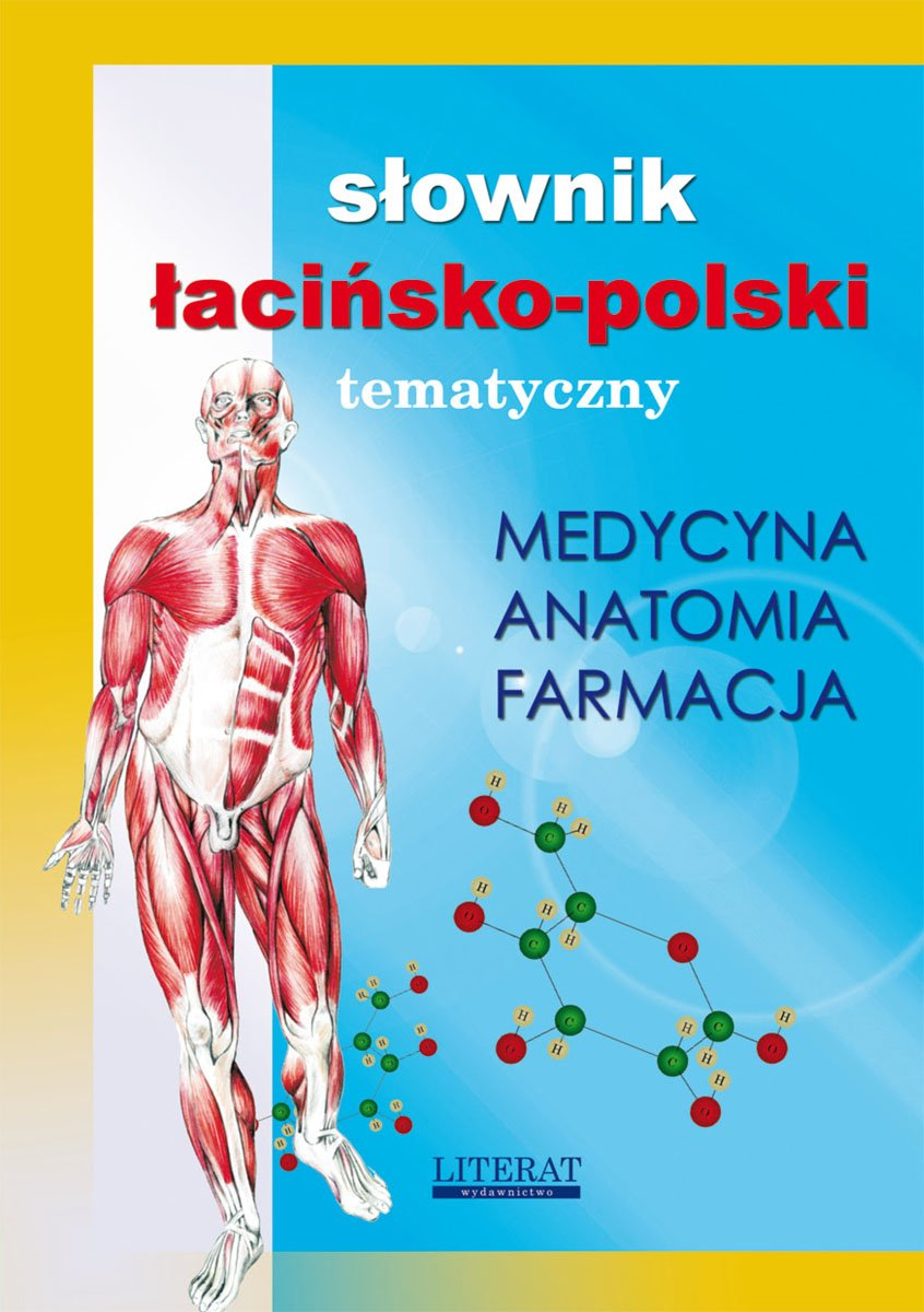 Słownik łacińsko-polski tematyczny. Medycyna, farmacja, anatomia - Ebook (Książka PDF) do pobrania w formacie PDF