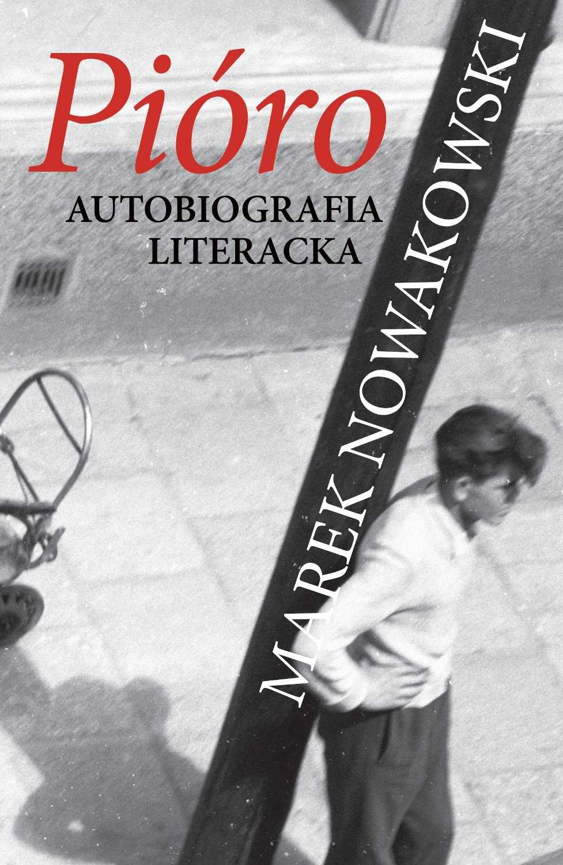 Pióro. Autobiografia literacka - Ebook (Książka EPUB) do pobrania w formacie EPUB