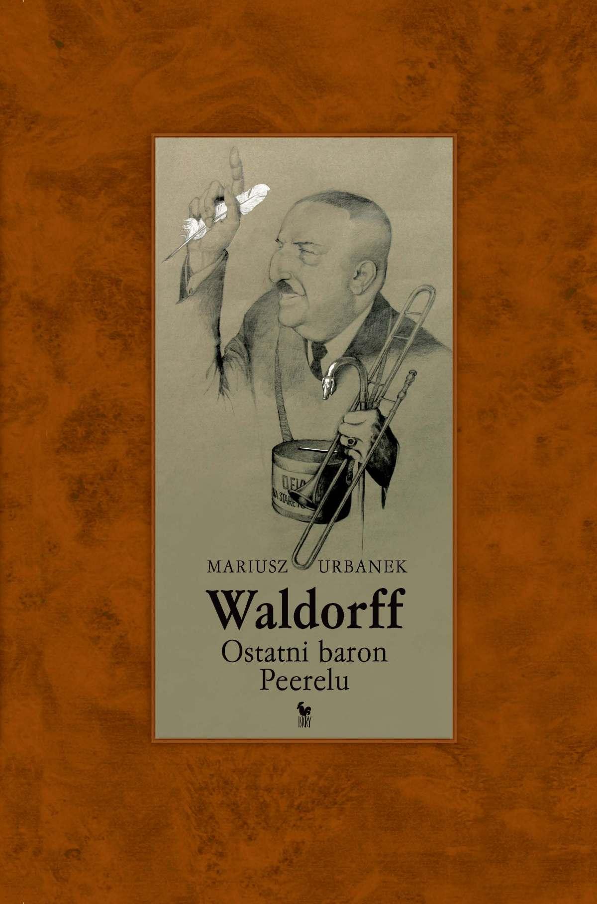 Waldorff. Ostatni baron Peerelu - Ebook (Książka EPUB) do pobrania w formacie EPUB