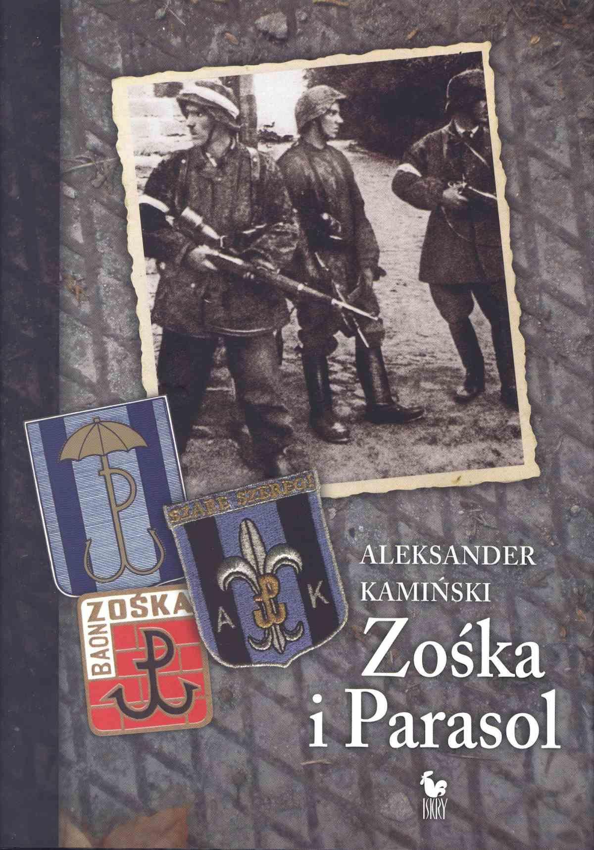 Zośka i Parasol. Opowieść o niektórych ludziach i niektórych akcjach dwóch batalionów harcerskich - Ebook (Książka EPUB) do pobrania w formacie EPUB