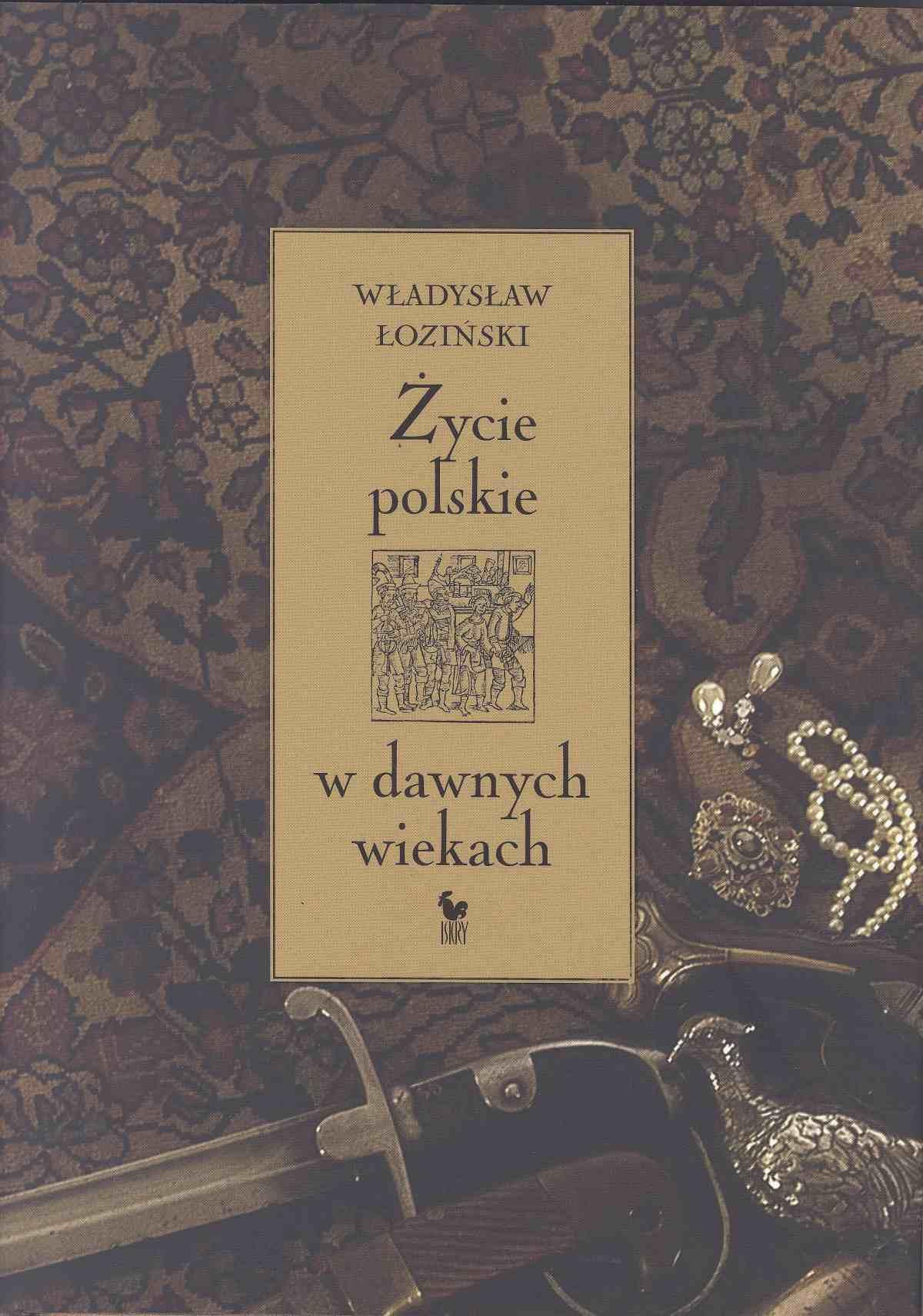 Życie polskie w dawnych wiekach - Ebook (Książka EPUB) do pobrania w formacie EPUB