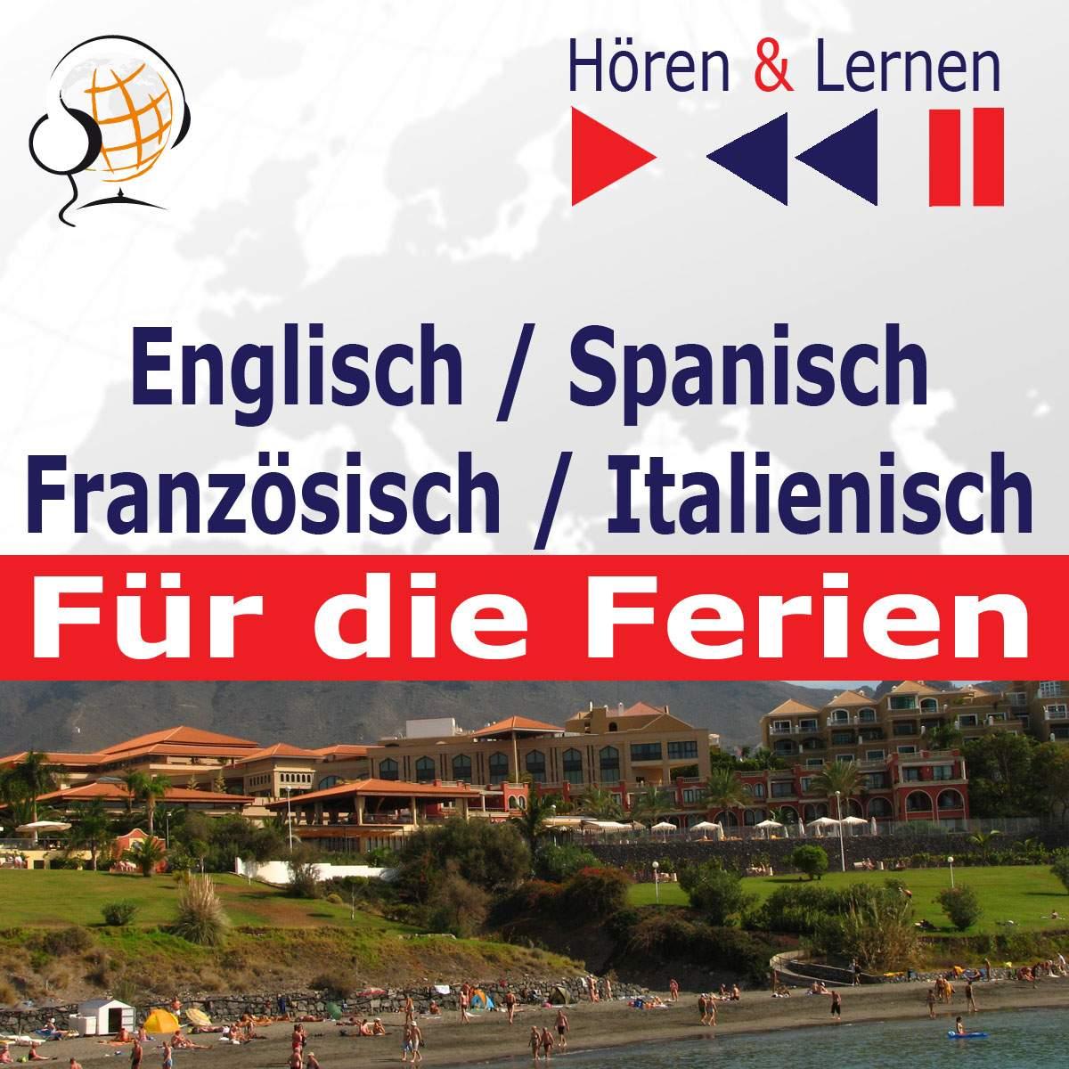 Englisch / Spanisch / Französisch / Italienisch - für die Ferien. Hören & Lernen - Audiobook (Książka audio MP3) do pobrania w całości w archiwum ZIP