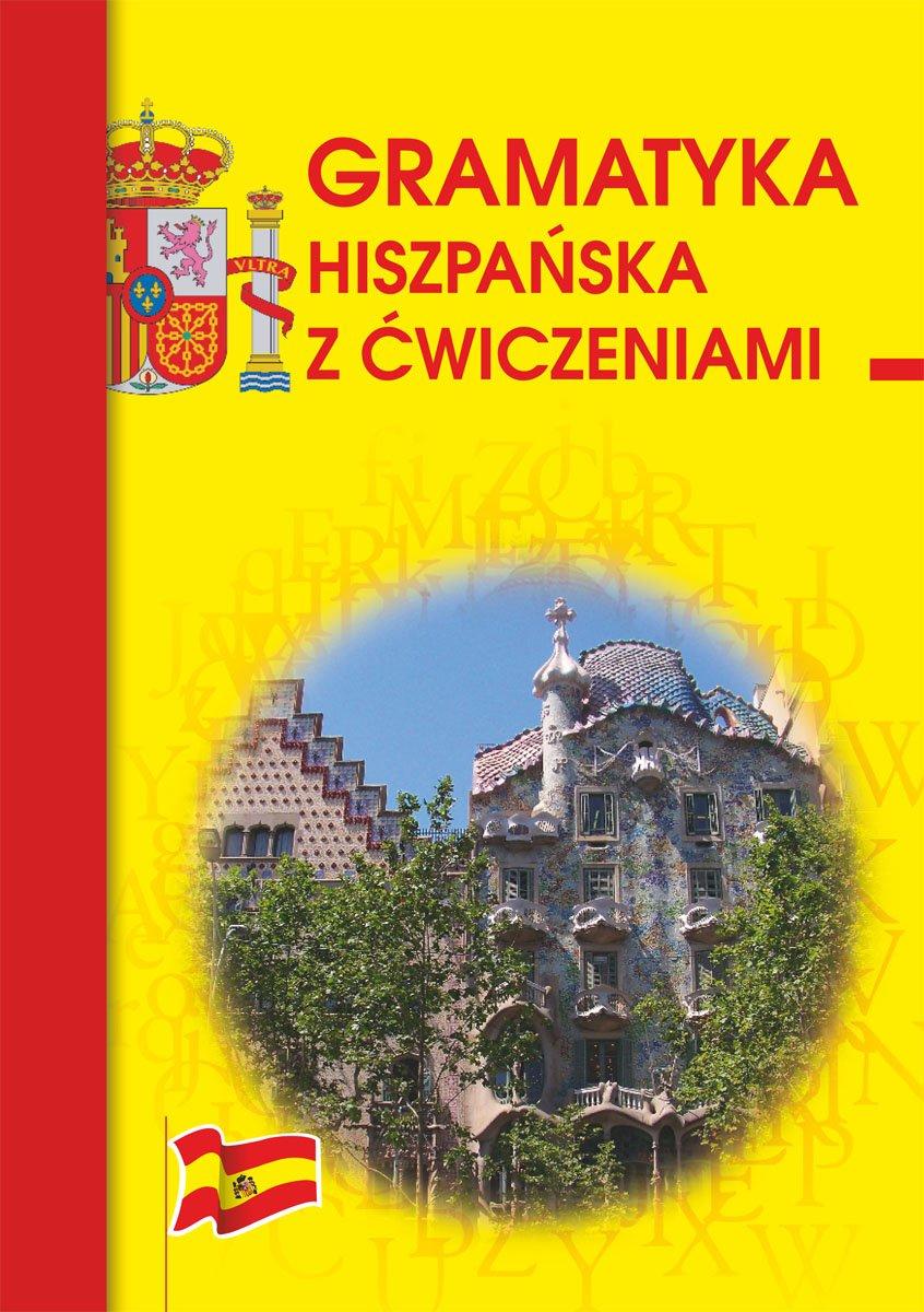 Gramatyka hiszpańska z ćwiczeniami - Ebook (Książka PDF) do pobrania w formacie PDF