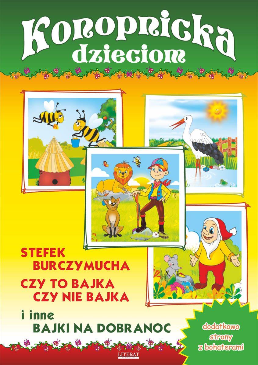 Konopnicka dzieciom. Stefek Burczymucha, Czy to bajka, czy nie bajka i inne bajki na dobranoc - Ebook (Książka PDF) do pobrania w formacie PDF