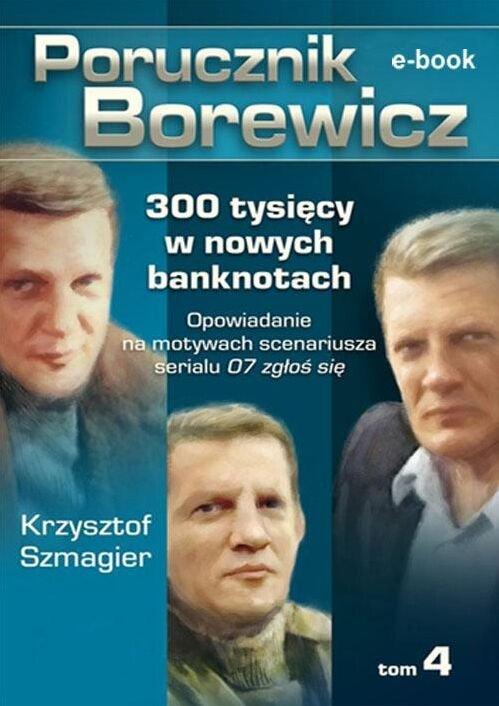 Porucznik Borewicz. 300 tysięcy w nowych banknotach. Tom 4 - Ebook (Książka na Kindle) do pobrania w formacie MOBI