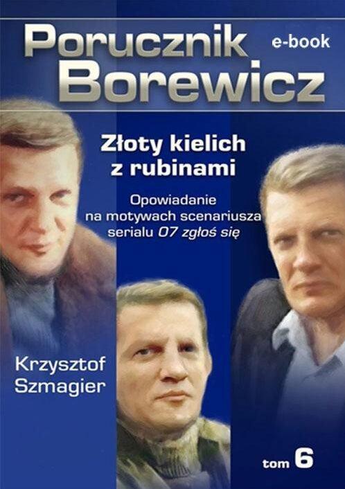 Porucznik Borewicz. Złoty kielich z rubinami. Tom 6 - Ebook (Książka na Kindle) do pobrania w formacie MOBI
