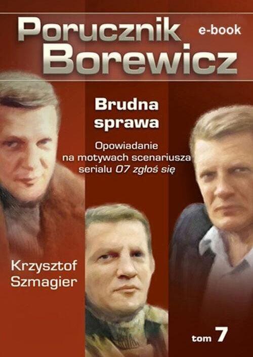 Porucznik Borewicz. Brudna sprawa. Tom 7 - Ebook (Książka EPUB) do pobrania w formacie EPUB