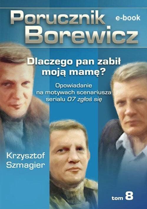 Porucznik Borewicz. Dlaczego pan zabił moją mamę?. Tom 8 - Ebook (Książka EPUB) do pobrania w formacie EPUB