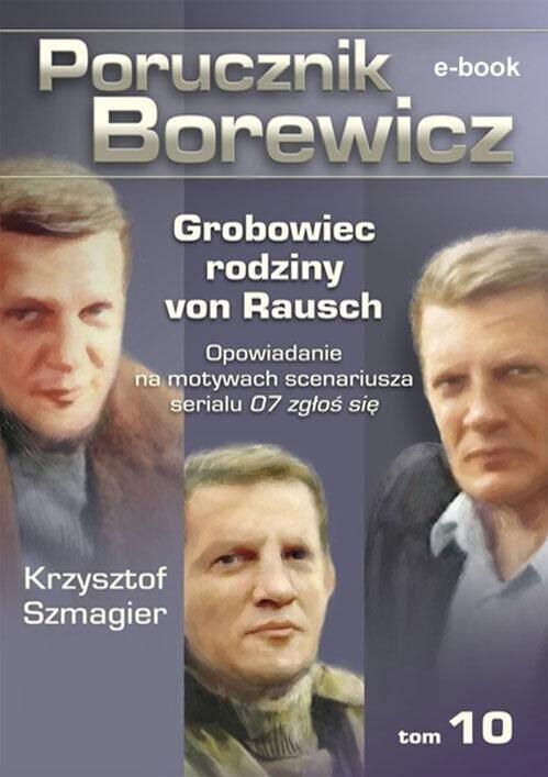 Porucznik Borewicz. Grobowiec rodziny von Rausch. Tom 10 - Ebook (Książka EPUB) do pobrania w formacie EPUB