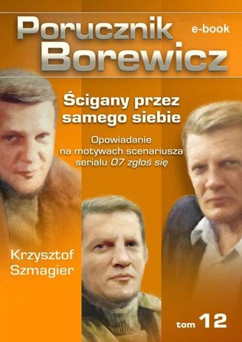 Porucznik Borewicz. Ścigany przez samego siebie. TOM 12 - Ebook (Książka EPUB) do pobrania w formacie EPUB