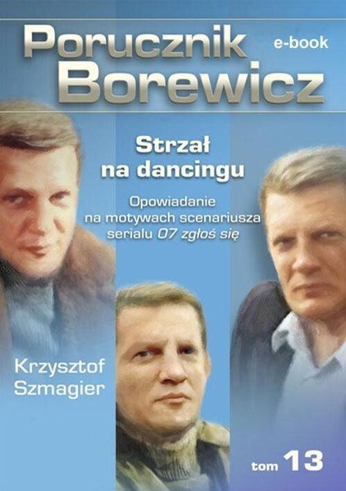 Porucznik Borewicz. Strzał na dancingu. TOM 13 - Ebook (Książka EPUB) do pobrania w formacie EPUB