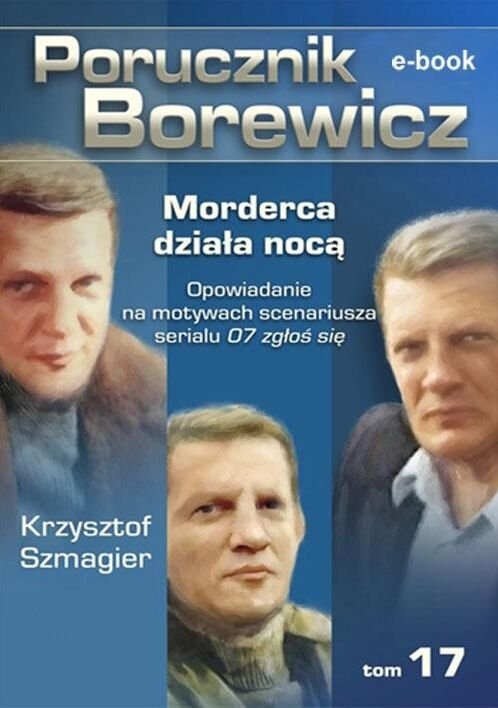 Porucznik Borewicz. Morderca działa nocą. TOM 17 - Ebook (Książka EPUB) do pobrania w formacie EPUB
