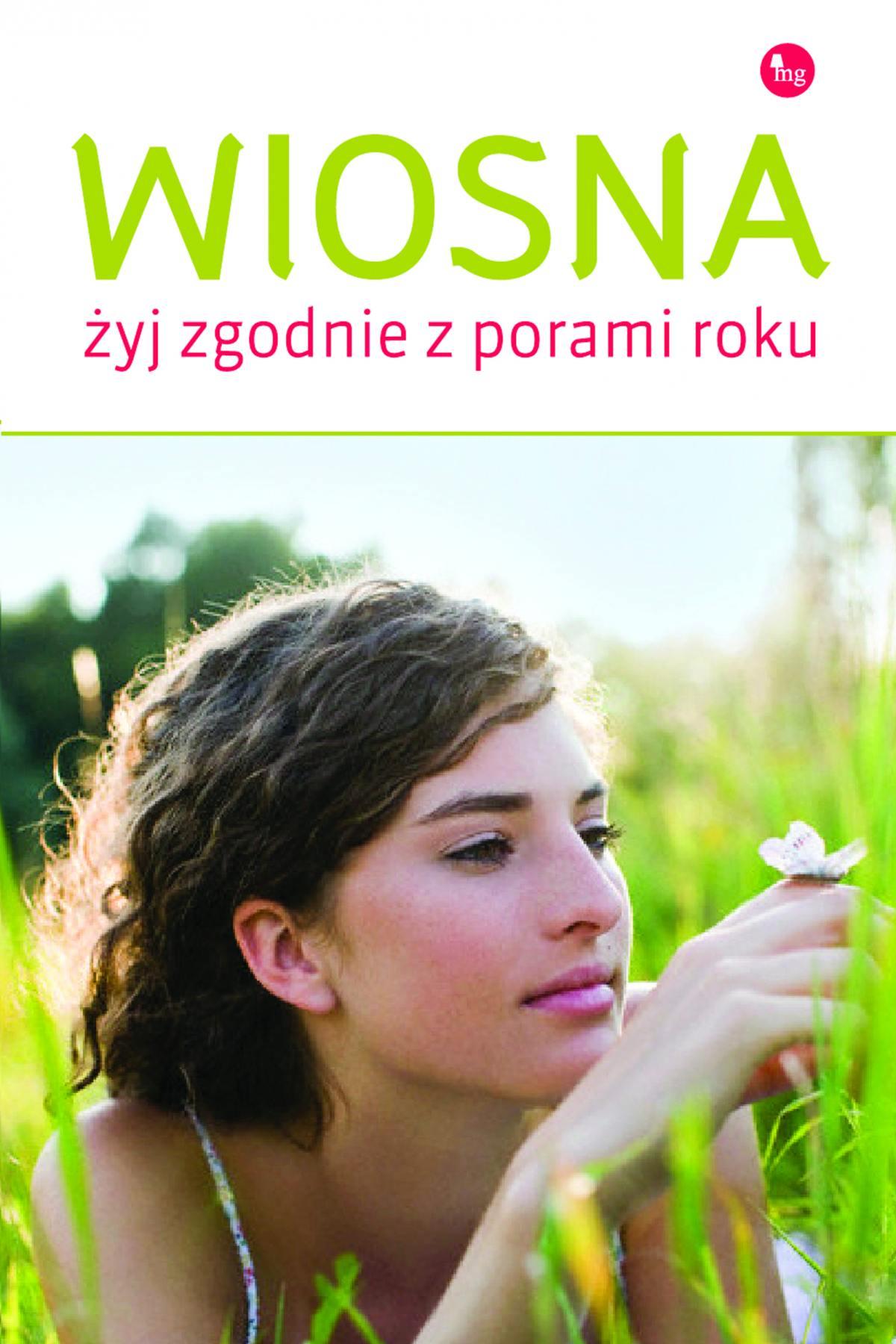 Wiosna. Żyj zgodnie z porami roku - Ebook (Książka na Kindle) do pobrania w formacie MOBI