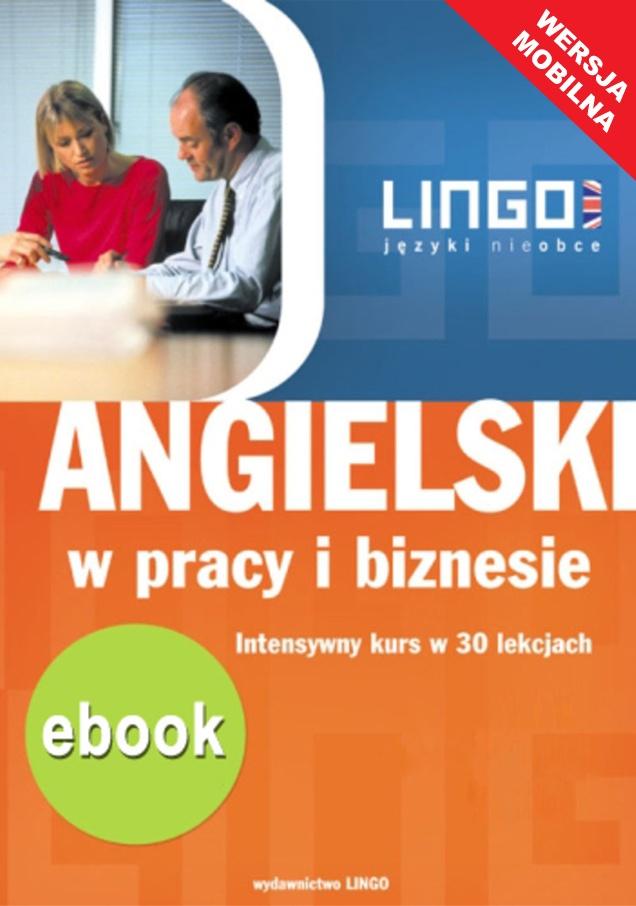 Angielski w pracy i biznesie. Wersja mobilna - Ebook (Książka EPUB) do pobrania w formacie EPUB