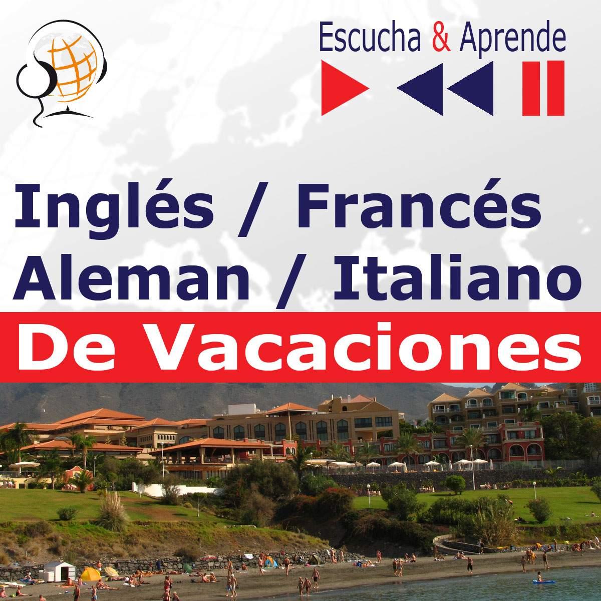 Inglés / Francés / Italiano / Aleman -De Vacaciones. Escucha & Aprende (for Spanish speakers) - Audiobook (Książka audio MP3) do pobrania w całości w archiwum ZIP