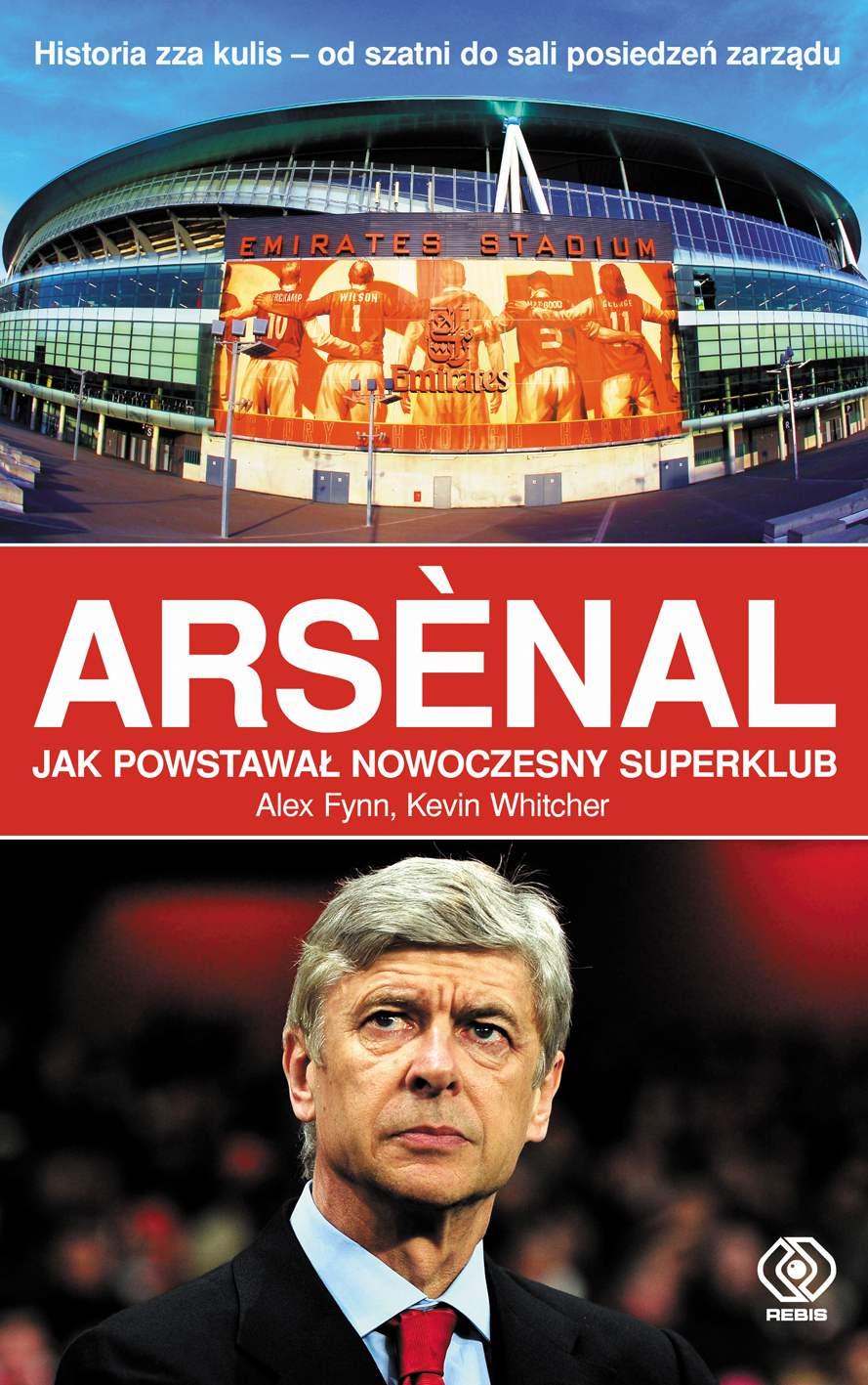 Arsenal. Jak powstawał nowoczesny superklub - Ebook (Książka EPUB) do pobrania w formacie EPUB