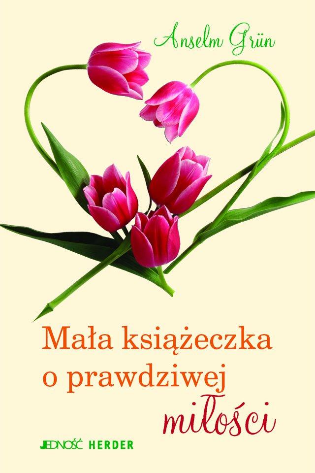Mała książeczka o prawdziwej miłości - Ebook (Książka EPUB) do pobrania w formacie EPUB