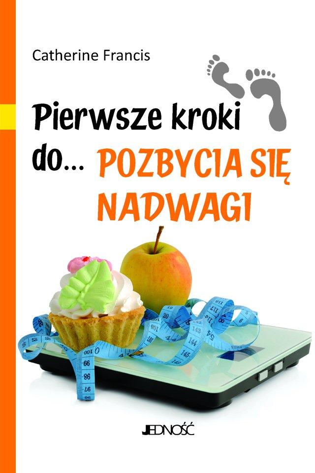 Pierwsze kroki do... pozbycia się nadwagi - Ebook (Książka PDF) do pobrania w formacie PDF
