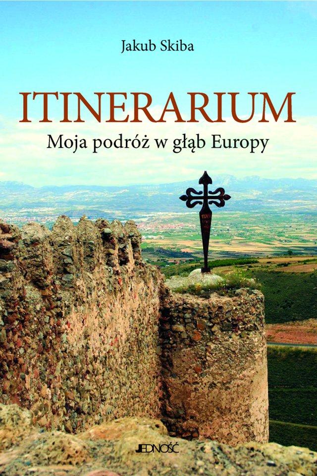 Itinerarium. Moja podróż w głąb Europy - Ebook (Książka EPUB) do pobrania w formacie EPUB