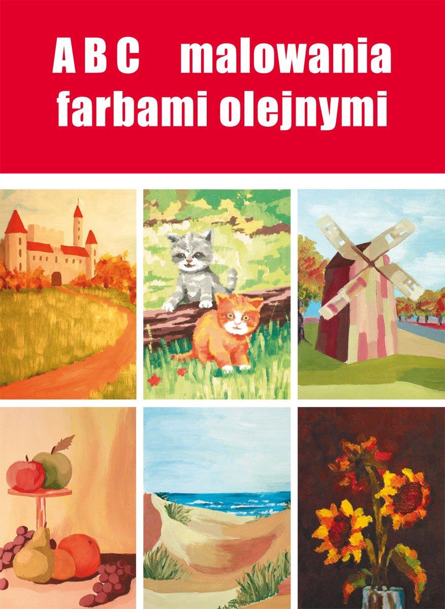 ABC malowania farbami olejnymi - Ebook (Książka PDF) do pobrania w formacie PDF