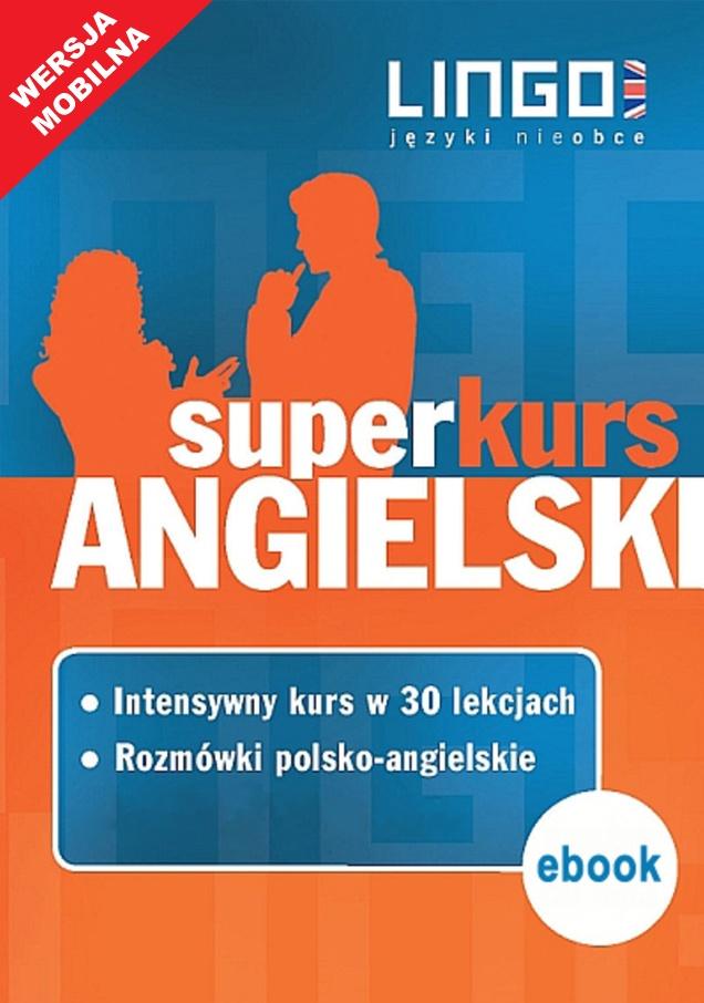 Angielski. Superkurs (kurs + rozmówki). Wersja mobilna - Ebook (Książka EPUB) do pobrania w formacie EPUB