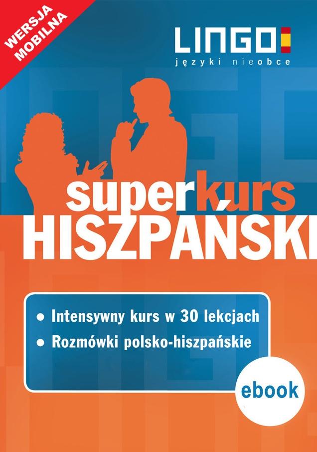 Hiszpański. Superkurs (kurs + rozmówki). Wersja mobilna - Ebook (Książka EPUB) do pobrania w formacie EPUB