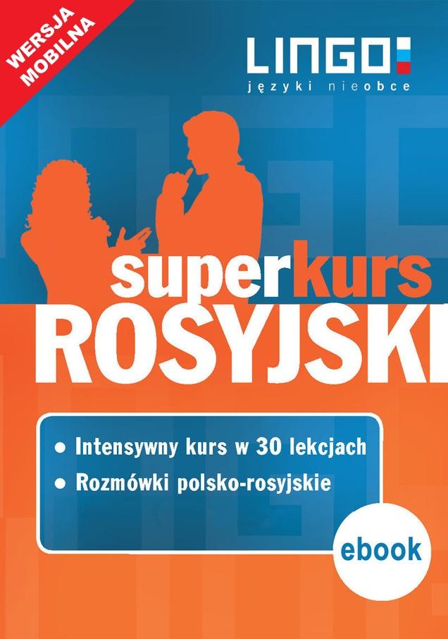 Rosyjski. Superkurs (kurs + rozmówki). Wersja mobilna - Ebook (Książka EPUB) do pobrania w formacie EPUB