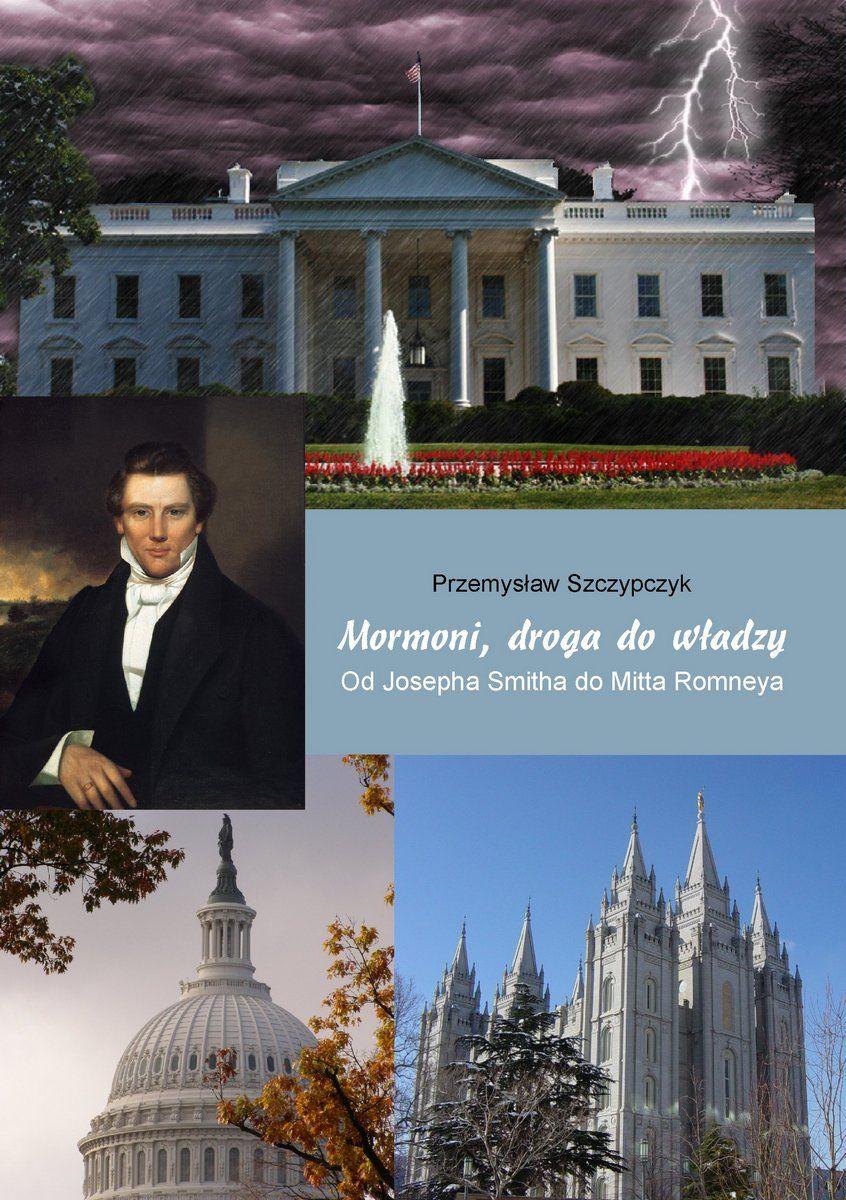 Mormoni, droga do władzy. Od Josepha Smitha do Mitta Romneya - Ebook (Książka na Kindle) do pobrania w formacie MOBI