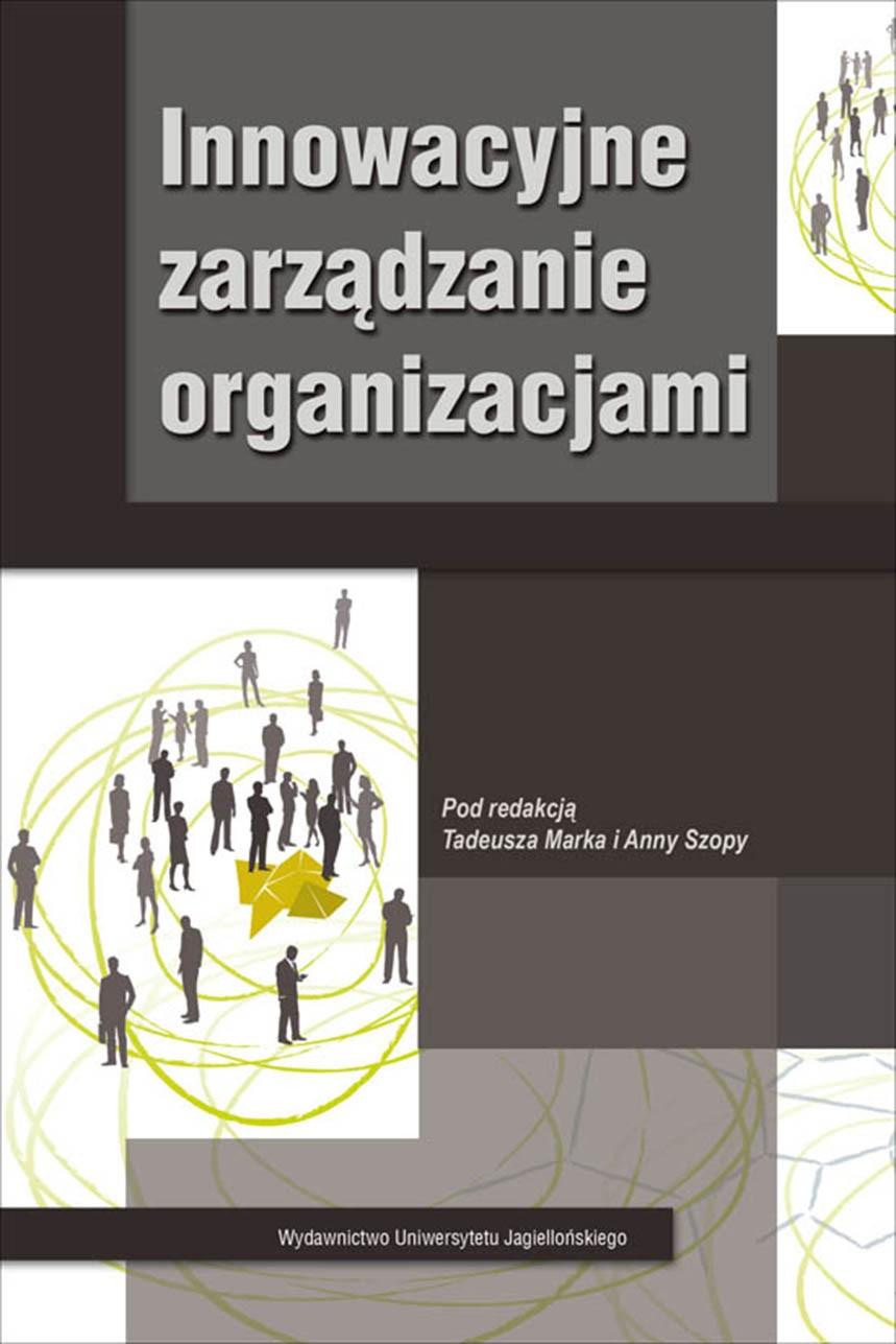 Innowacyjne zarządzanie organizacjami - Ebook (Książka PDF) do pobrania w formacie PDF