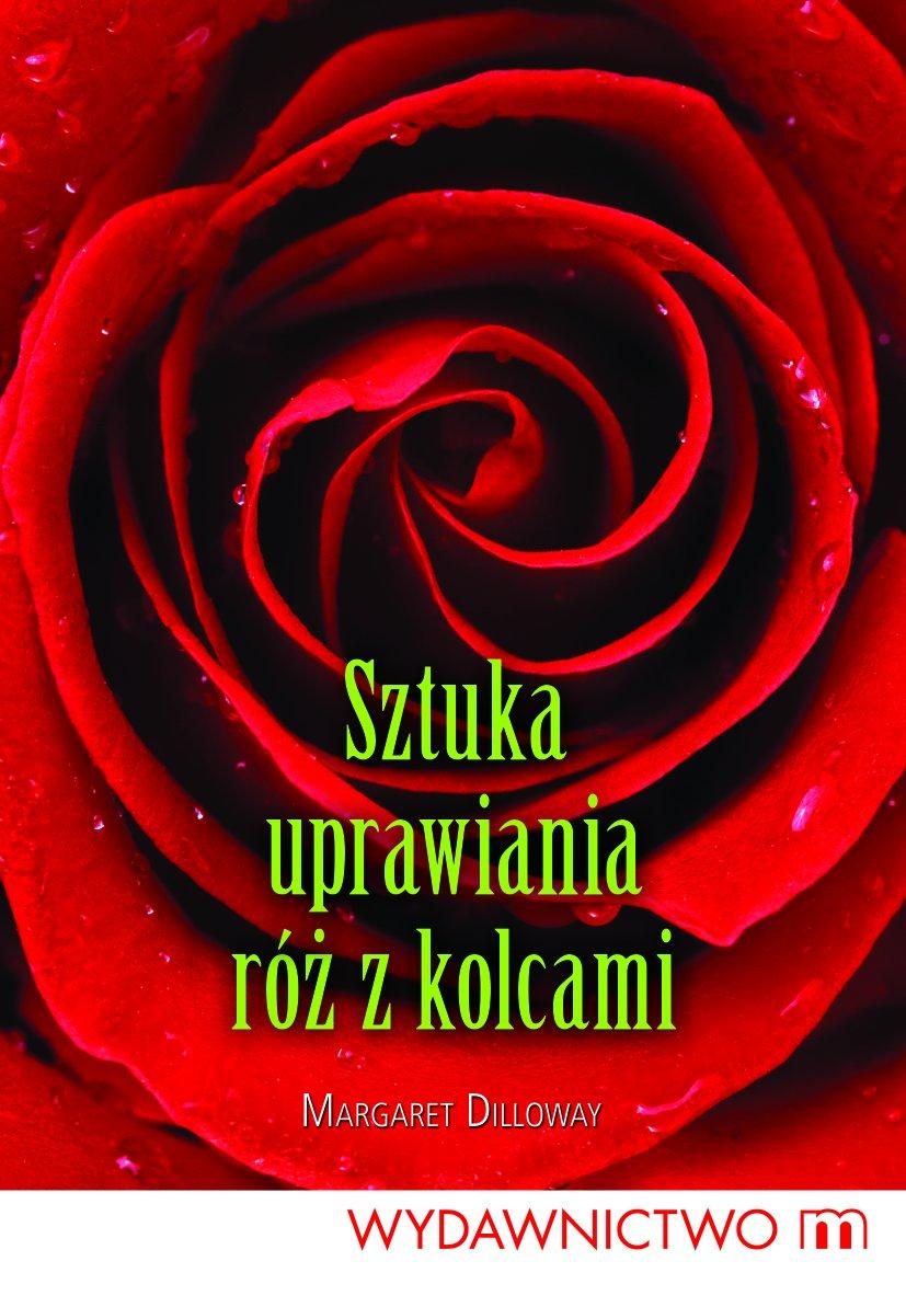 Sztuka uprawiania róż z kolcami - Ebook (Książka EPUB) do pobrania w formacie EPUB