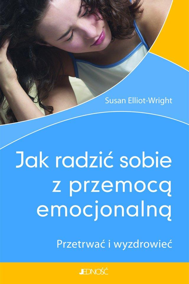 Jak radzić sobie z przemocą emocjonalną. Przetrwać i wyzdrowieć - Ebook (Książka PDF) do pobrania w formacie PDF