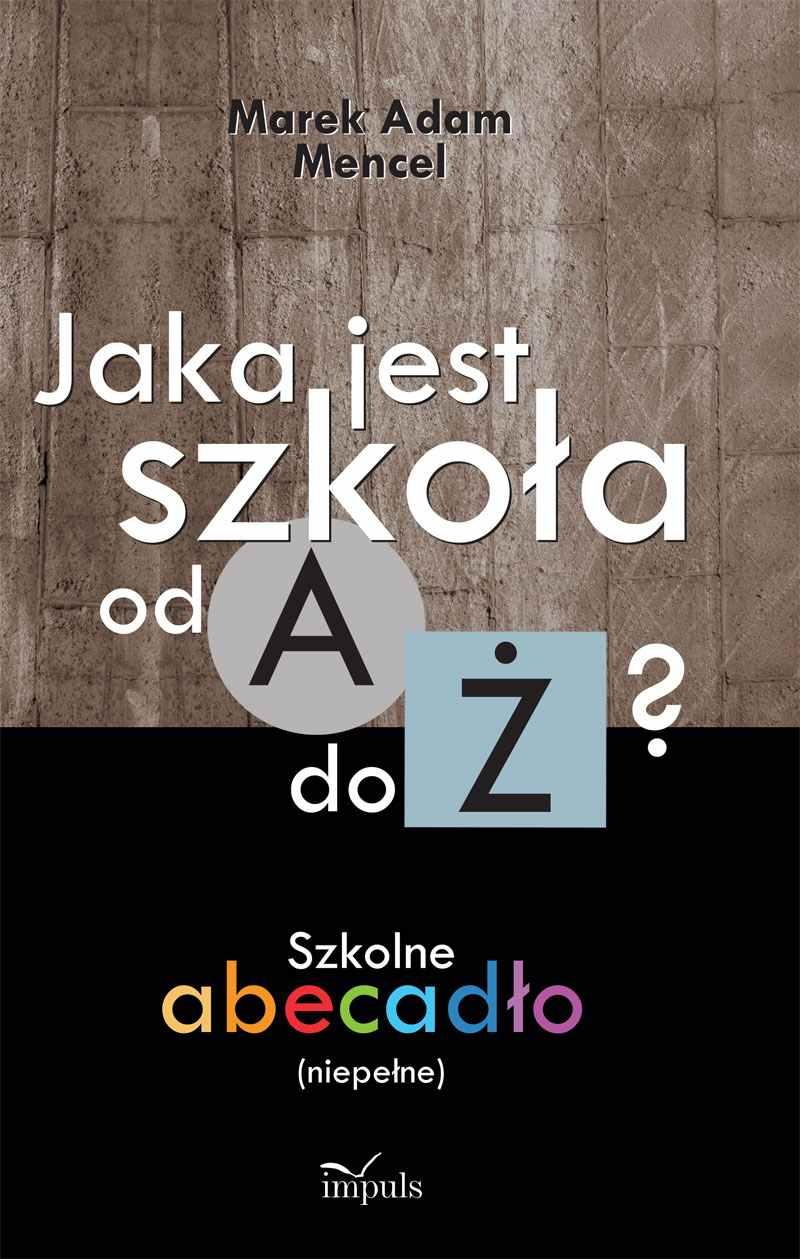 Jaka jest szkoła od A do Ż? - Ebook (Książka na Kindle) do pobrania w formacie MOBI
