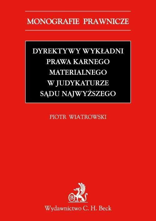 Dyrektywy wykładni prawa karnego materialnego w judykaturze Sądu Najwyższego - Ebook (Książka PDF) do pobrania w formacie PDF