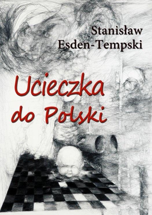 Ucieczka do Polski - Ebook (Książka EPUB) do pobrania w formacie EPUB