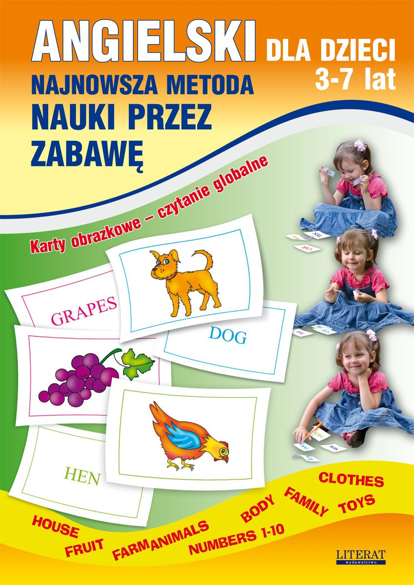 Angielski dla dzieci 3-7 lat. Najnowsza metoda nauki przez zabawę. Karty obrazkowe – czytanie globalne. Body, House, Fruit, Farm animals, Numbers 1-10, Family, Clothes, Toys - Ebook (Książka PDF) do pobrania w formacie PDF