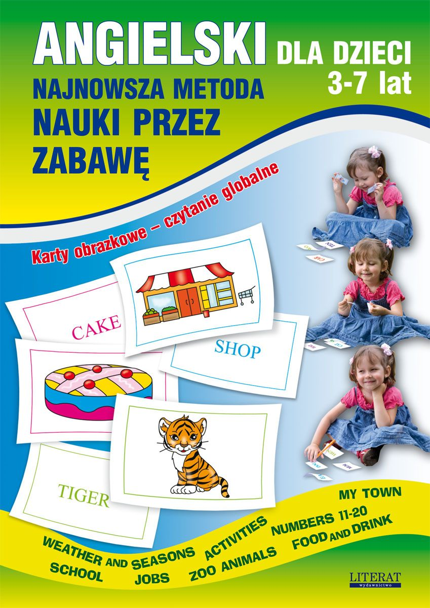 Angielski dla dzieci 3-7 lat. Najnowsza metoda nauki przez zabawę. Karty obrazkowe – czytanie globalne. Numbers 11-20, Weather and seasons, Activities, My town, School, Jobs, Zoo animals, Food and drink - Ebook (Książka PDF) do pobrania w formacie PDF