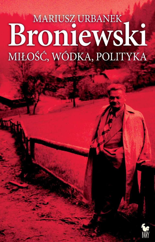 Broniewski. Miłość, wódka, polityka - Ebook (Książka EPUB) do pobrania w formacie EPUB